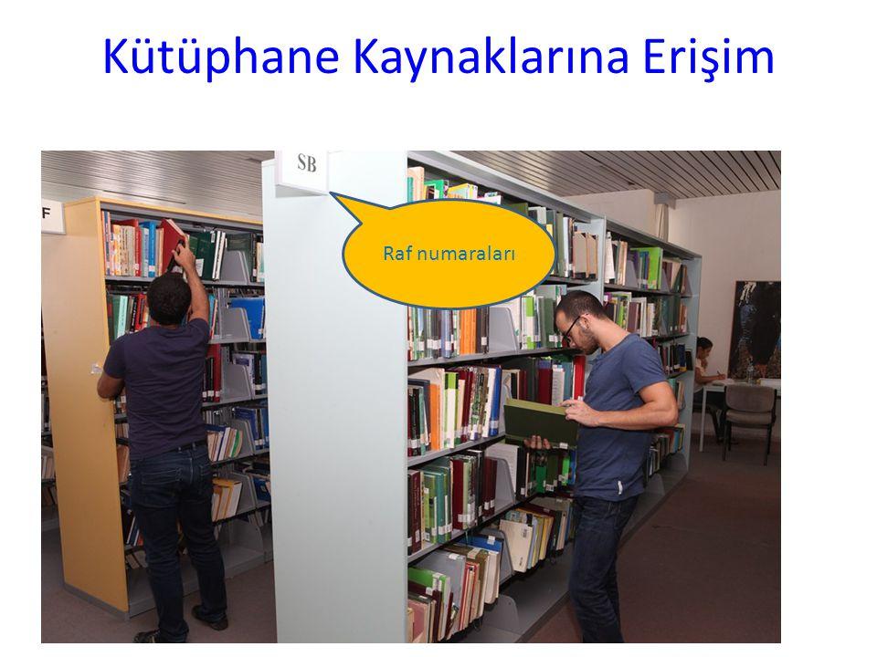 Kütüphane Kaynaklarına Erişim Raf numaraları