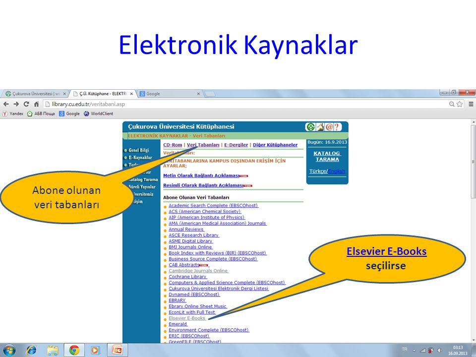 Elektronik Kaynaklar Elsevier E-Books Elsevier E-Books seçilirse Abone olunan veri tabanları