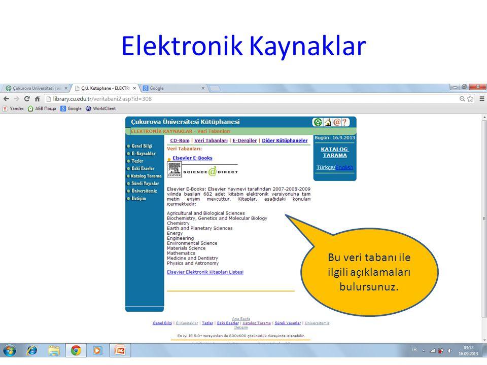 Elektronik Kaynaklar Bu veri tabanı ile ilgili açıklamaları bulursunuz.