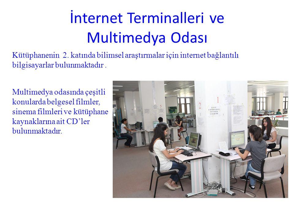 İnternet Terminalleri ve Multimedya Odası Kütüphanenin 2. katında bilimsel araştırmalar için internet bağlantılı bilgisayarlar bulunmaktadır. Multimed