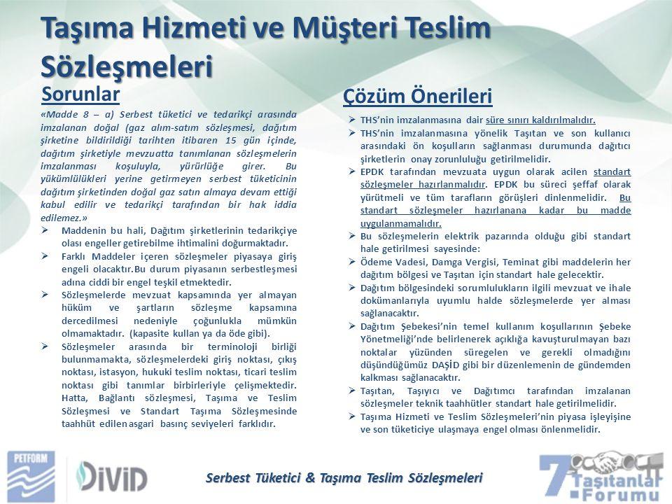 Taşıma Hizmeti ve Müşteri Teslim Sözleşmeleri Sorunlar Çözüm Önerileri «Madde 8 – a) Serbest tüketici ve tedarikçi arasında imzalanan doğal (gaz alım-
