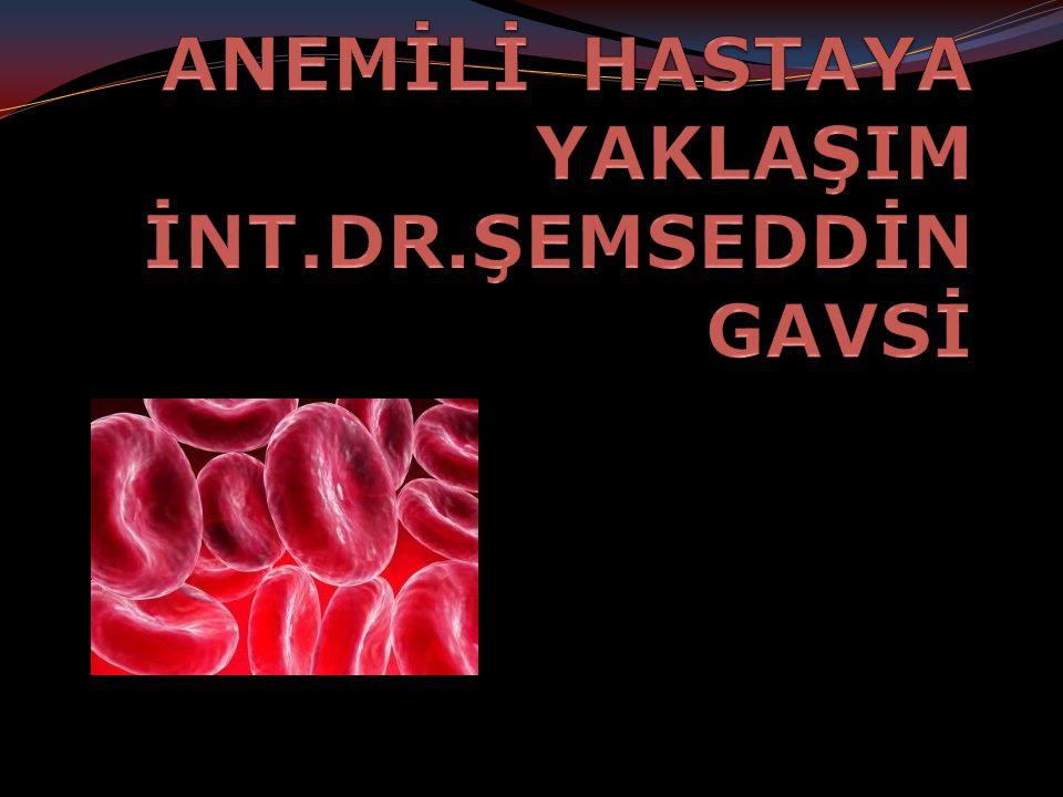 ANEMİ TANIMI  Anemi (Kansızlık) hemoglobin miktarının yaş ve cinsiyete göre dünya sağlık örgütü tarafından kabul edilen kriterlerin altında kalmasıdır.
