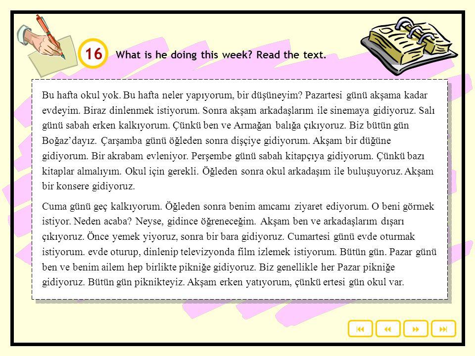 Reciprocal verbs. Write the answers on a piece of paper. Click to check your answers. görmek yazmak bulmak sevmek tanımak dövmek gülmek savmak tartmak