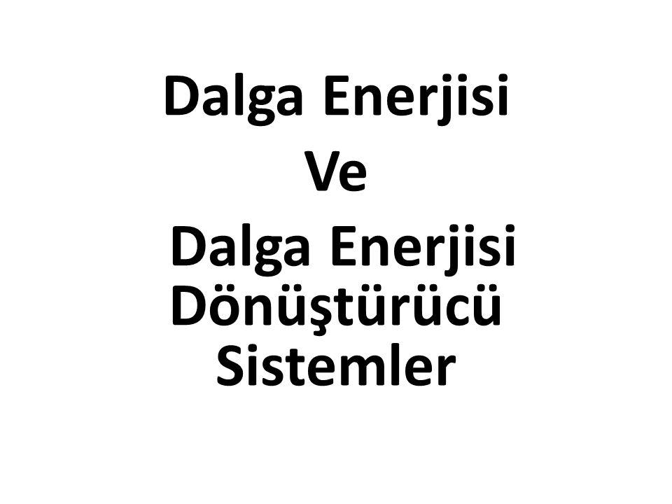 Dalga Enerjisi Ve Dalga Enerjisi Dönüştürücü Sistemler