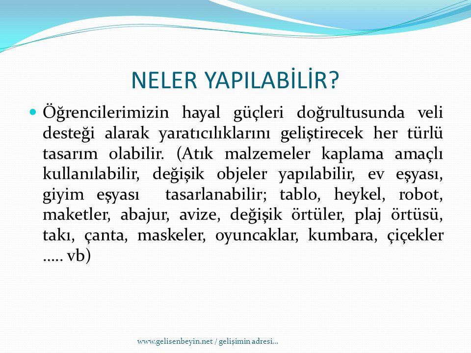 ATIK MALZEMELERİ DEĞERLENDİRİYORUZ www.gelisenbeyin.net / gelişimin adresi...