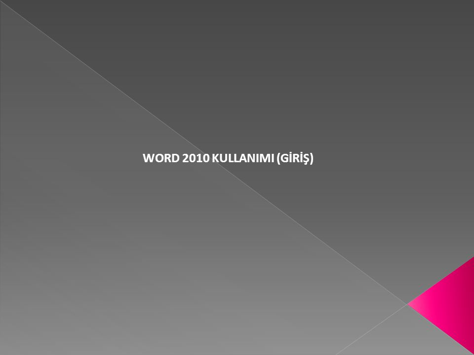 WORD 2010 KULLANIMI (GİRİŞ)