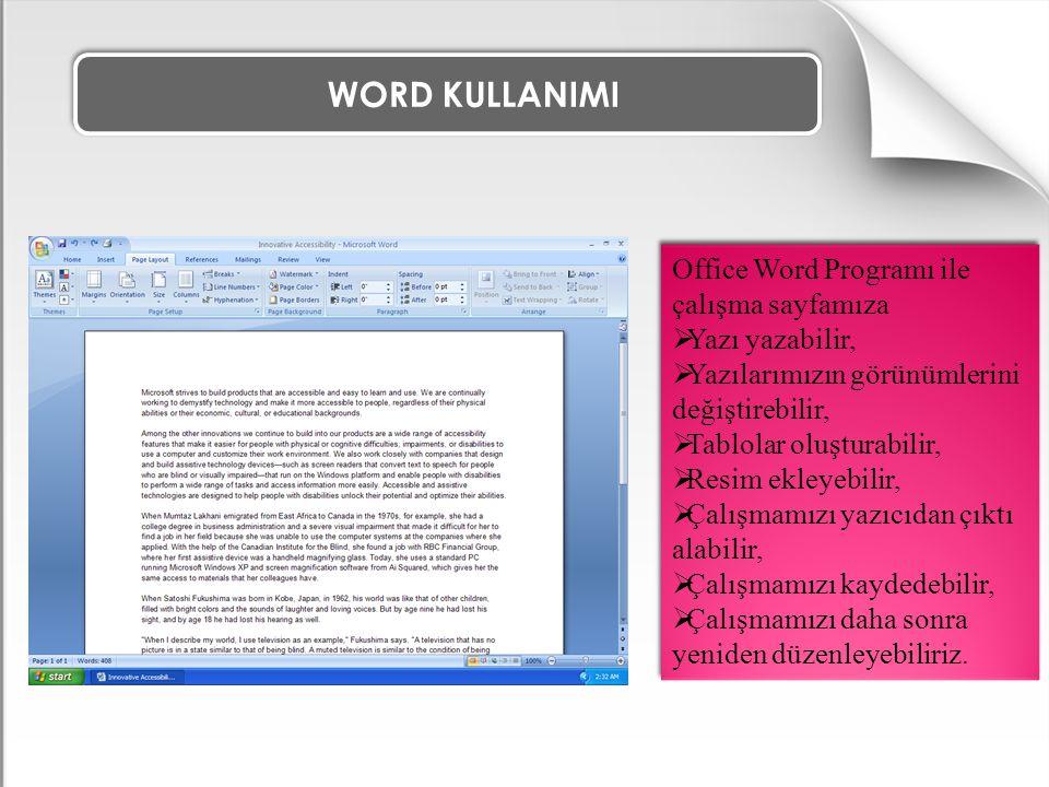 WORD KULLANIMI Çalışma sayfasının rengi bu komut ile ayarlanabilir. SAYFA RENGİ KOMUTU