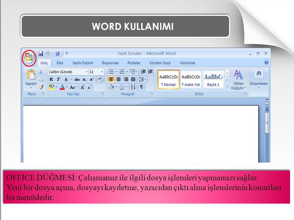 WORD KULLANIMI Seçili olan yazının boyutunu bir kademe büyütür. YAZI TİPİNİ BÜYÜT
