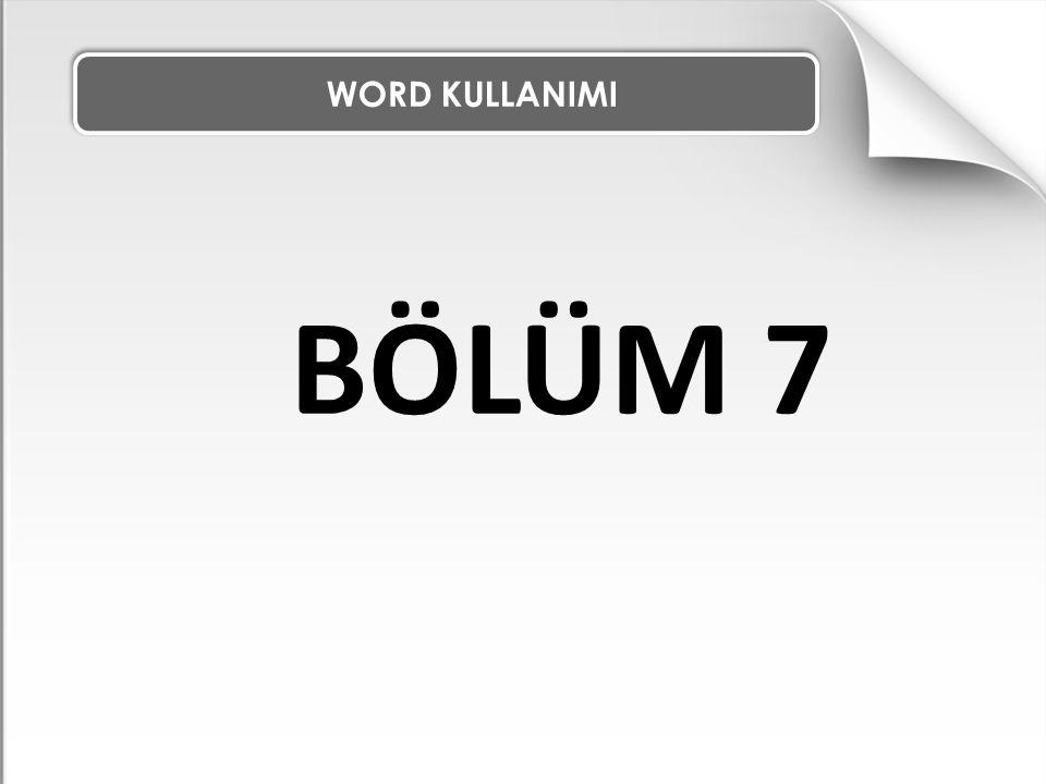 WORD KULLANIMI BÖLÜM 7