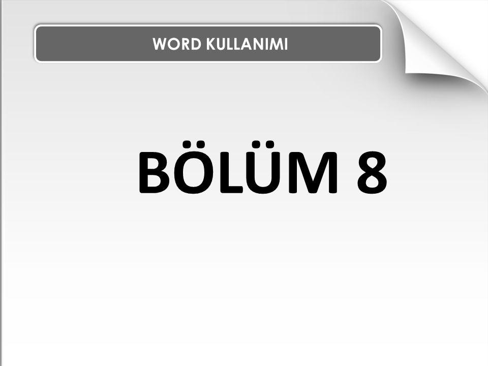 WORD KULLANIMI BÖLÜM 8