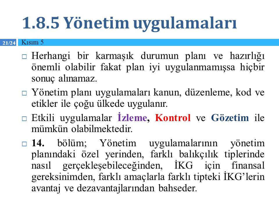 21/24 1.8.5 Yönetim uygulamaları  Herhangi bir karmaşık durumun planı ve hazırlığı önemli olabilir fakat plan iyi uygulanmamışsa hiçbir sonuç alınama