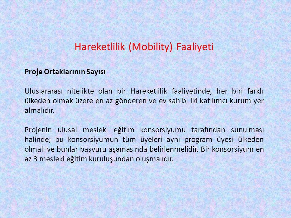 Hareketlilik (Mobility) Faaliyeti Proje Ortaklarının Sayısı Uluslararası nitelikte olan bir Hareketlilik faaliyetinde, her biri farklı ülkeden olmak ü