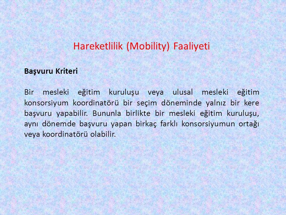Hareketlilik (Mobility) Faaliyeti Başvuru Kriteri Bir mesleki eğitim kuruluşu veya ulusal mesleki eğitim konsorsiyum koordinatörü bir seçim döneminde