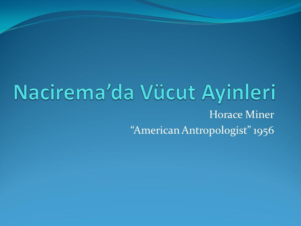 Horace Miner American Antropologist 1956