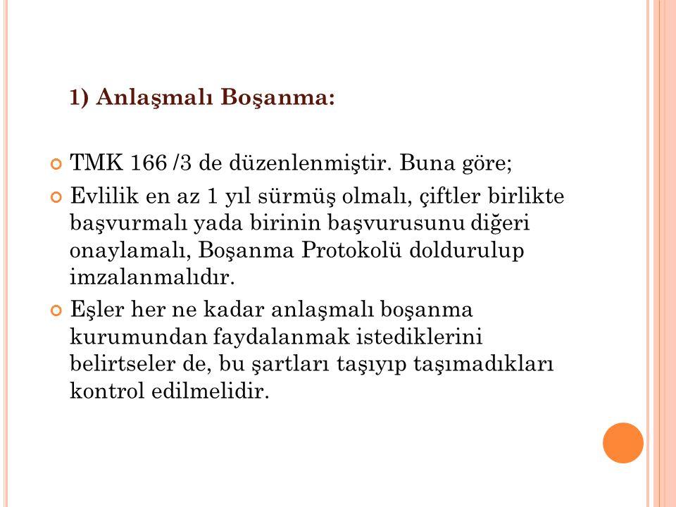 1) Anlaşmalı Boşanma: TMK 166 /3 de düzenlenmiştir.