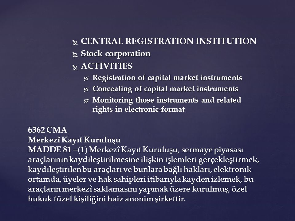  CENTRAL REGISTRATION INSTITUTION  Stock corporation  ACTIVITIES  Registration of capital market instruments  Concealing of capital market instru