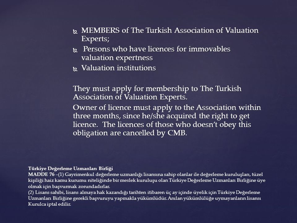  The compulsory organs of the Association are those;  General assembly  Board of Directors  Auditing Board  The Association is controlled by CMB each year.