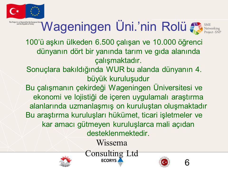 Wissema Consulting Ltd 6 Wageningen Üni.'nin Rolü 100'ü aşkın ülkeden 6.500 çalışan ve 10.000 öğrenci dünyanın dört bir yanında tarım ve gıda alanında