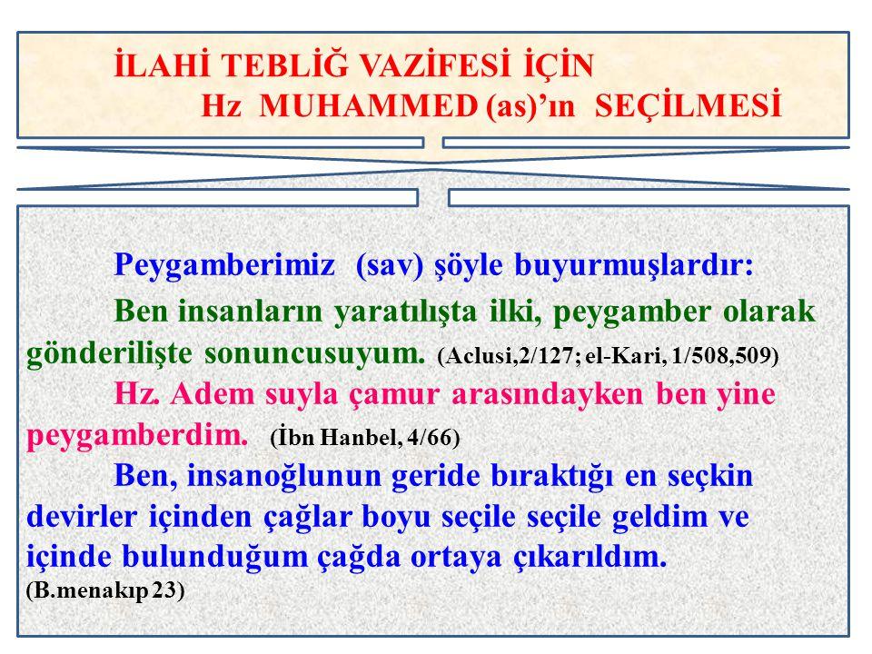 """İLAHİ TEBLİĞ VAZİFESİ İÇİN Hz MUHAMMED (as)'ın SEÇİLMESİ Peygamberimiz (sav) şöyle buyurmuşlardır: """"Ben insanların yaratılışta ilki, peygamber olarak"""