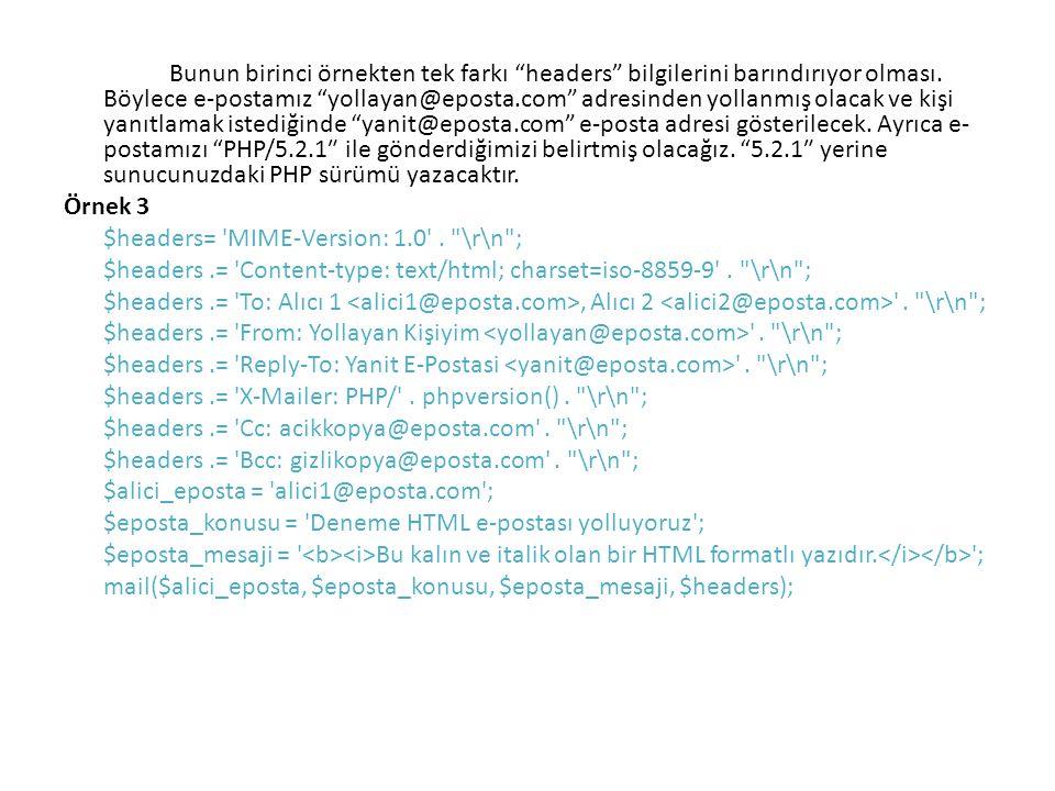"""Bunun birinci örnekten tek farkı """"headers"""" bilgilerini barındırıyor olması. Böylece e-postamız """"yollayan@eposta.com"""" adresinden yollanmış olacak ve ki"""