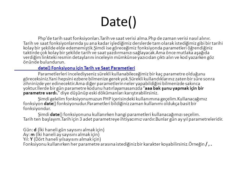 Date() Php'de tarih saat fonksiyonları.Tarih ve saat verisi alma.Php de zaman verisi nasıl alınır. Tarih ve saat fonksiyonlarında şu ana kadar işlediğ