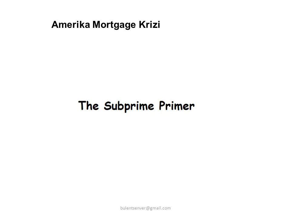 Amerika Mortgage Krizi bulentsenver@gmail.com