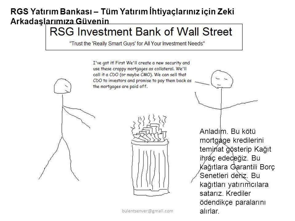 RGS Yatırım Bankası – Tüm Yatırım İhtiyaçlarınız için Zeki Arkadaşlarımıza Güvenin Anladım. Bu kötü mortgage kredilerini teminat gösterip Kağıt ihraç