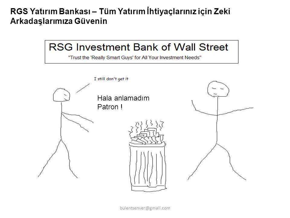 RGS Yatırım Bankası – Tüm Yatırım İhtiyaçlarınız için Zeki Arkadaşlarımıza Güvenin Hala anlamadım Patron ! bulentsenver@gmail.com