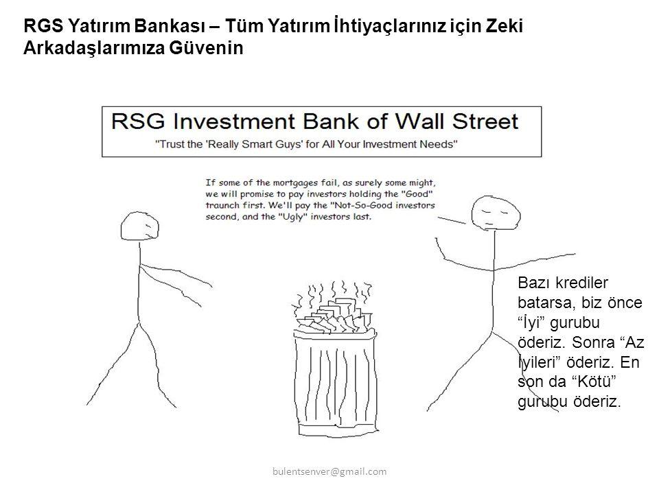 """RGS Yatırım Bankası – Tüm Yatırım İhtiyaçlarınız için Zeki Arkadaşlarımıza Güvenin Bazı krediler batarsa, biz önce """"İyi"""" gurubu öderiz. Sonra """"Az İyil"""