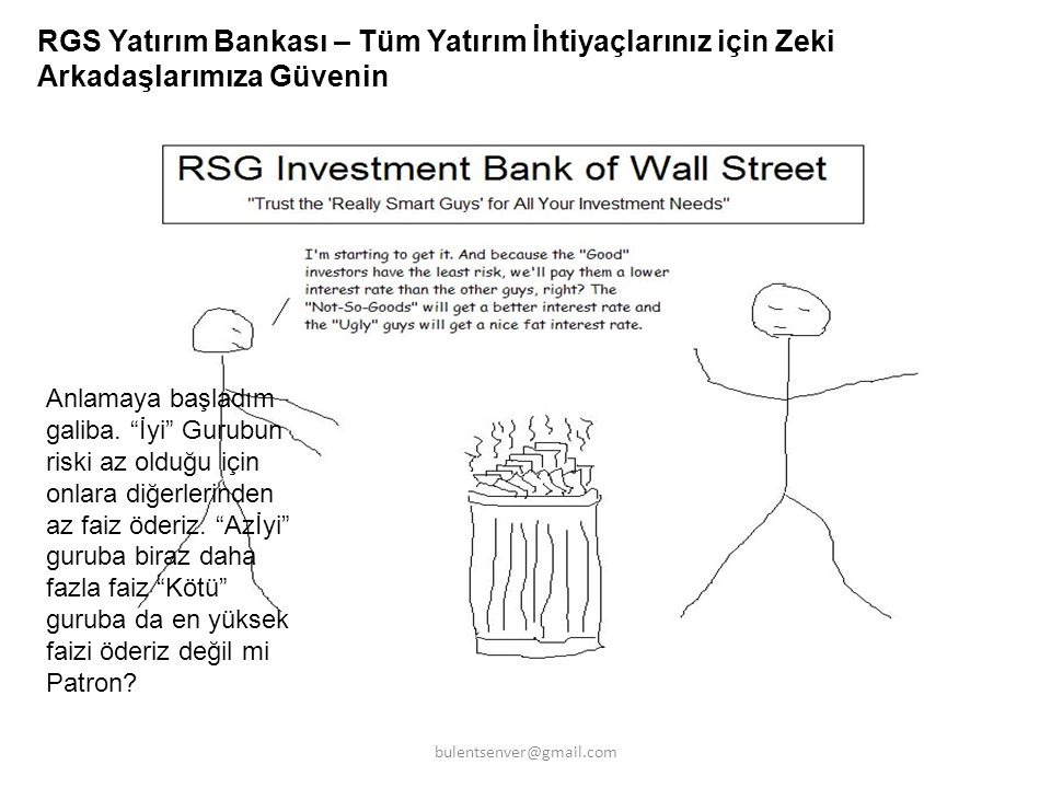 """RGS Yatırım Bankası – Tüm Yatırım İhtiyaçlarınız için Zeki Arkadaşlarımıza Güvenin Anlamaya başladım galiba. """"İyi"""" Gurubun riski az olduğu için onlara"""