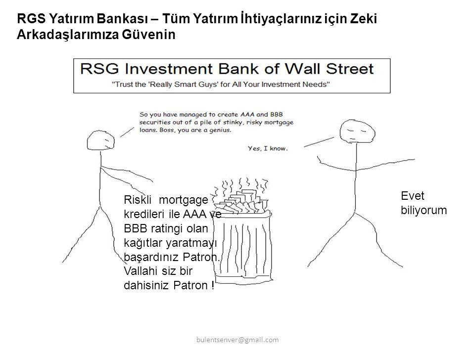 RGS Yatırım Bankası – Tüm Yatırım İhtiyaçlarınız için Zeki Arkadaşlarımıza Güvenin Riskli mortgage kredileri ile AAA ve BBB ratingi olan kağıtlar yara
