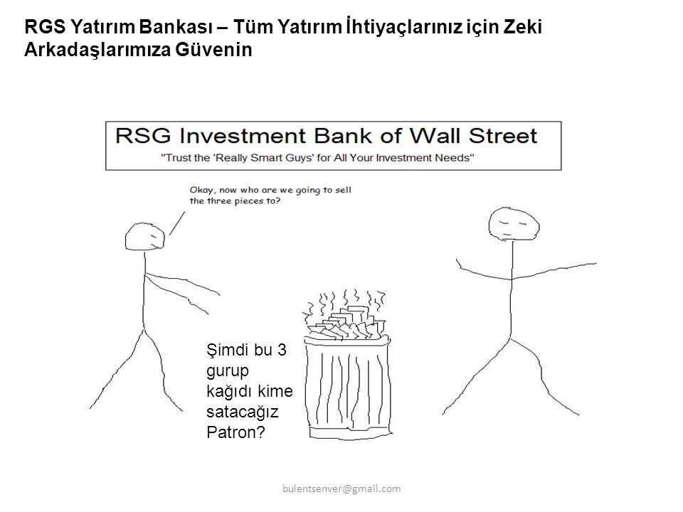 RGS Yatırım Bankası – Tüm Yatırım İhtiyaçlarınız için Zeki Arkadaşlarımıza Güvenin Şimdi bu 3 gurup kağıdı kime satacağız Patron? bulentsenver@gmail.c