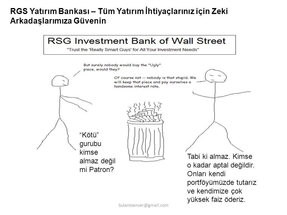 """RGS Yatırım Bankası – Tüm Yatırım İhtiyaçlarınız için Zeki Arkadaşlarımıza Güvenin """"Kötü"""" gurubu kimse almaz değil mi Patron? Tabi ki almaz. Kimse o k"""