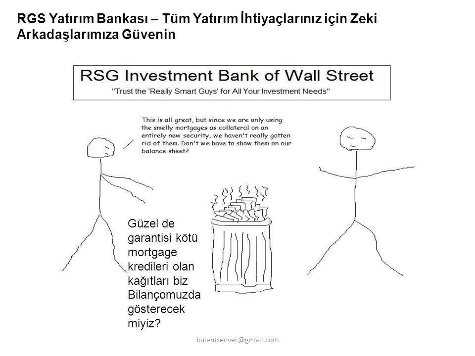 RGS Yatırım Bankası – Tüm Yatırım İhtiyaçlarınız için Zeki Arkadaşlarımıza Güvenin Güzel de garantisi kötü mortgage kredileri olan kağıtları biz Bilan