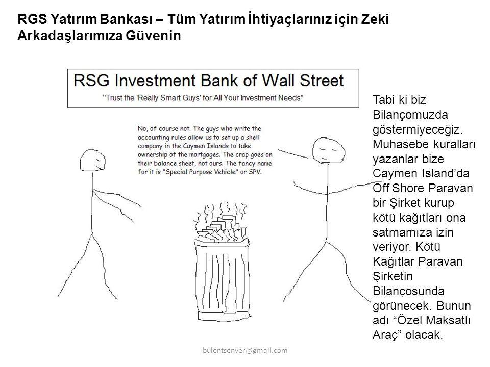 RGS Yatırım Bankası – Tüm Yatırım İhtiyaçlarınız için Zeki Arkadaşlarımıza Güvenin Tabi ki biz Bilançomuzda göstermiyeceğiz. Muhasebe kuralları yazanl