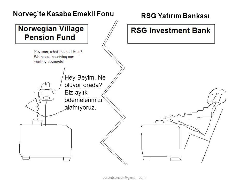 Norveç'te Kasaba Emekli Fonu RSG Yatırım Bankası Hey Beyim, Ne oluyor orada? Biz aylık ödemelerimizi alamıyoruz. bulentsenver@gmail.com