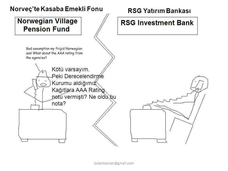RSG Yatırım Bankası Norveç'te Kasaba Emekli Fonu Kötü varsayım. Peki Derecelendirme Kurumu aldığımız Kağıtlara AAA Rating notu vermişti? Ne oldu bu no