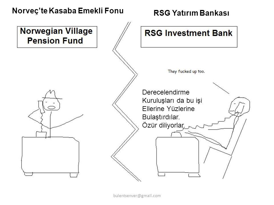 Norveç'te Kasaba Emekli Fonu RSG Yatırım Bankası Derecelendirme Kuruluşları da bu işi Ellerine Yüzlerine Bulaştırdılar. Özür diliyorlar. bulentsenver@