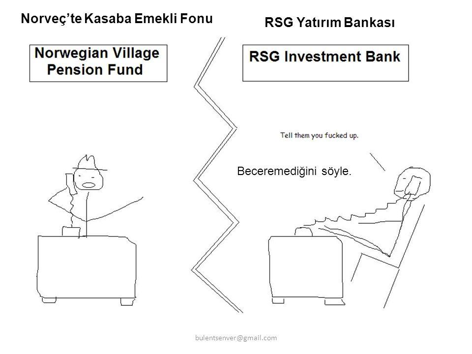 Norveç'te Kasaba Emekli Fonu RSG Yatırım Bankası Beceremediğini söyle. bulentsenver@gmail.com
