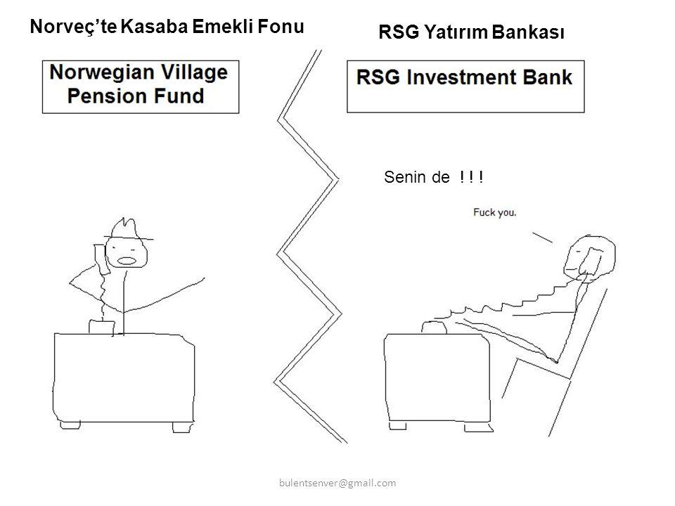 Senin de ! ! ! Norveç'te Kasaba Emekli Fonu RSG Yatırım Bankası bulentsenver@gmail.com