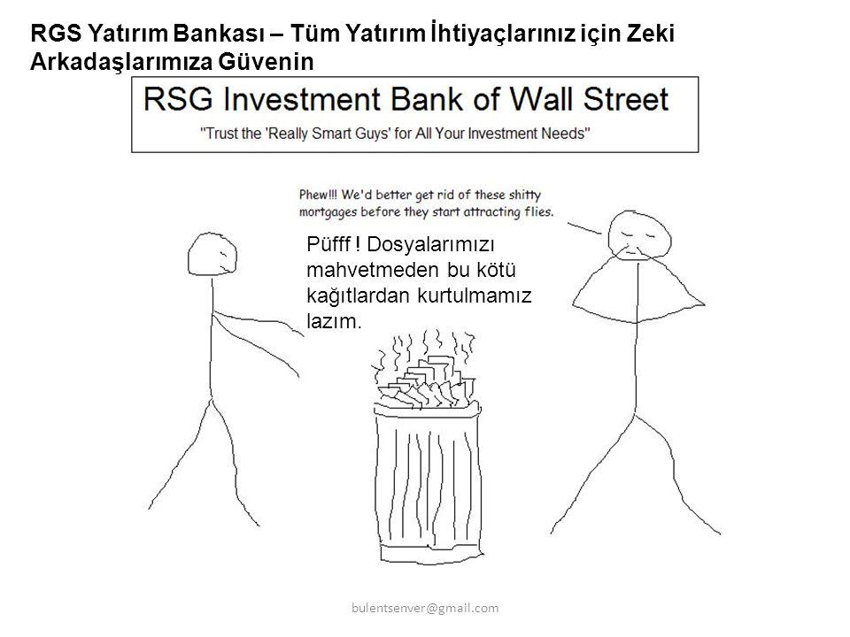 RGS Yatırım Bankası – Tüm Yatırım İhtiyaçlarınız için Zeki Arkadaşlarımıza Güvenin Ama bunları kim satın alır ki Patron.
