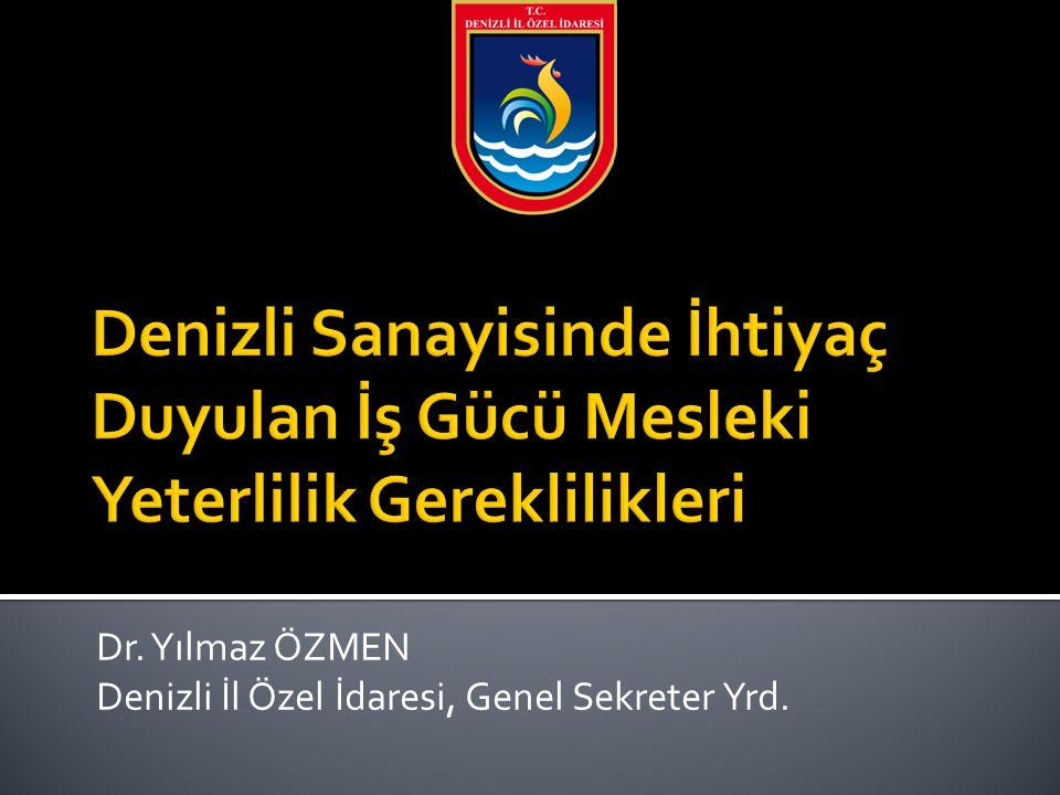 Dr. Yılmaz ÖZMEN Denizli İl Özel İdaresi, Genel Sekreter Yrd.