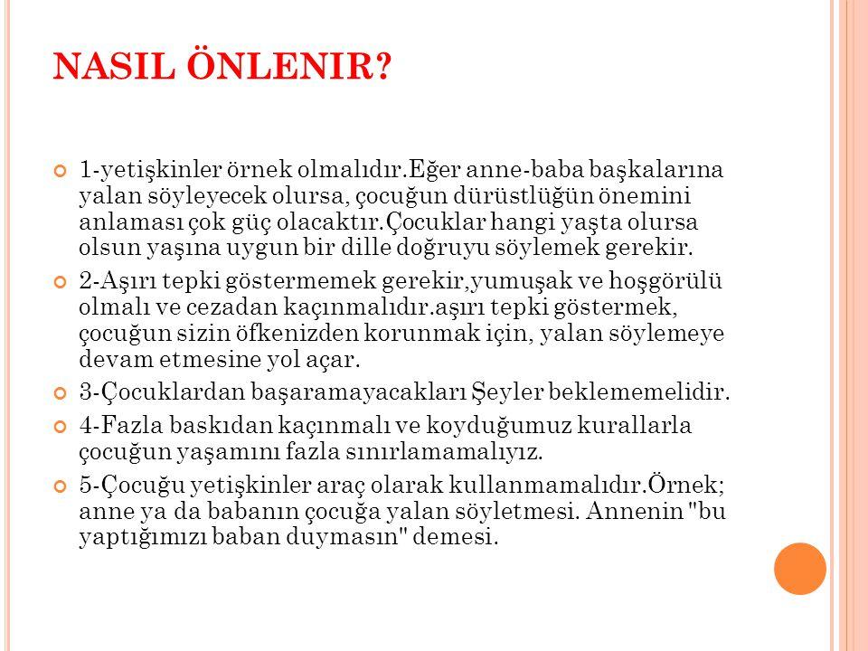 NASIL ÖNLENIR.