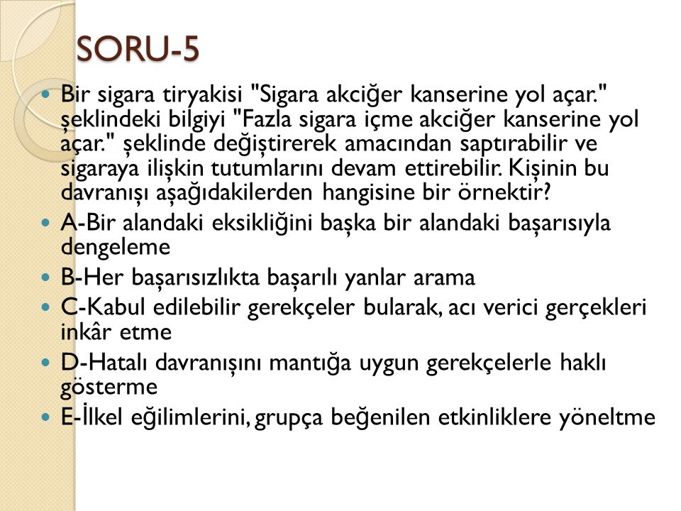 SORU-5  Bir sigara tiryakisi