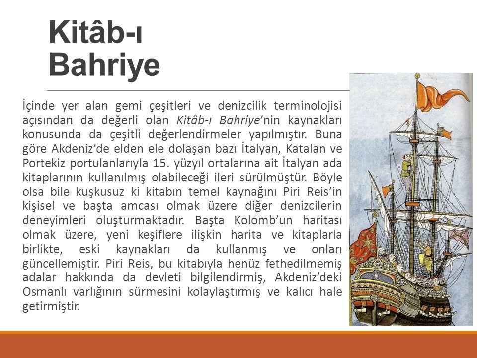 İçinde yer alan gemi çeşitleri ve denizcilik terminolojisi açısından da değerli olan Kitâb-ı Bahriye'nin kaynakları konusunda da çeşitli değerlendirme