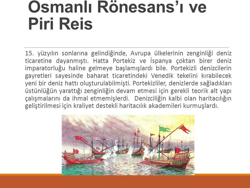 15. yüzyılın sonlarına gelindiğinde, Avrupa ülkelerinin zenginliği deniz ticaretine dayanmıştı. Hatta Portekiz ve İspanya çoktan birer deniz imparator