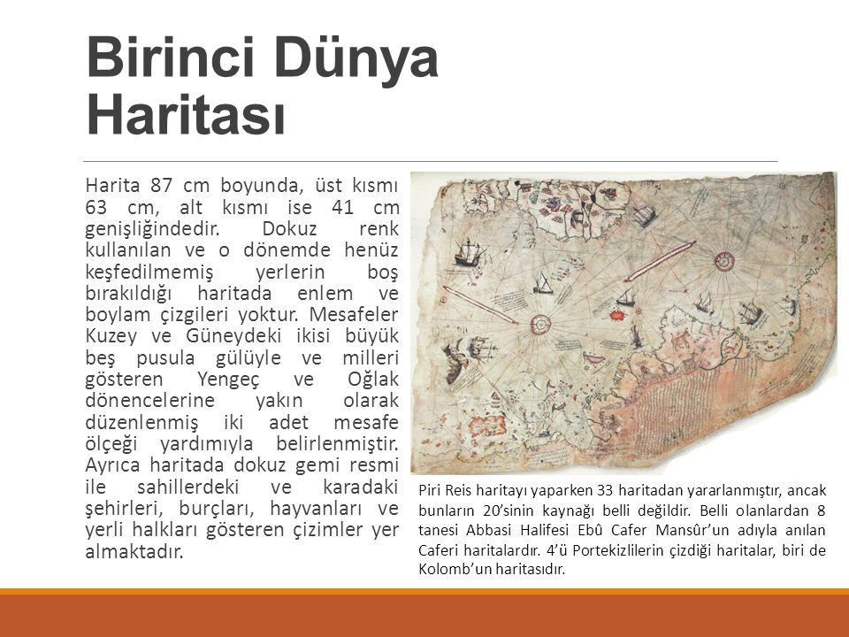 Osmanlılarda Batı tarzı coğrafyacılığın öncüsü ise Piri Reis'tir.
