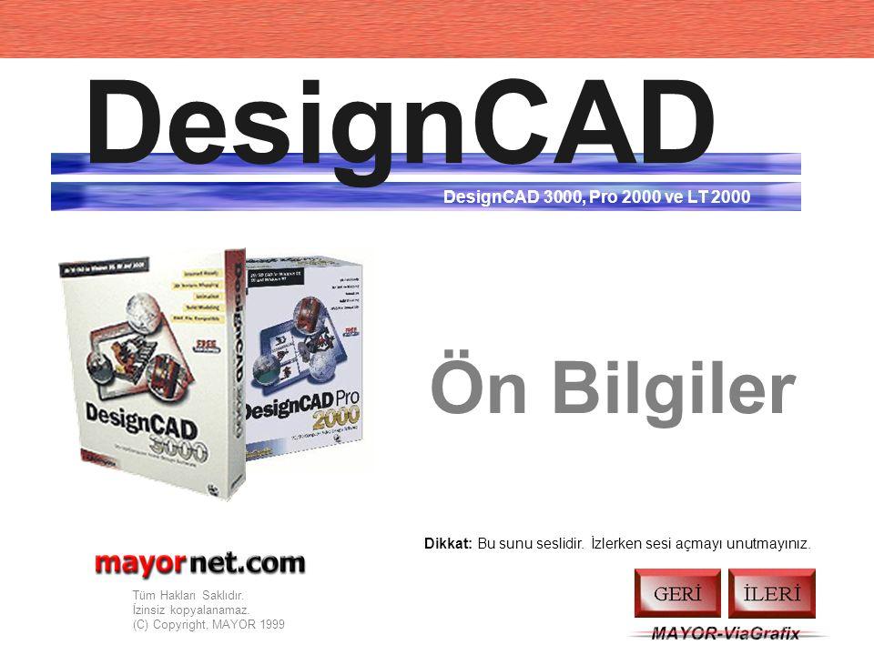 Windows NT altında yükleme yada program konusunda başka sorunlarınız olursa lütfen DesignCAD'i satın aldığınız bayii yada MAYOR-ViaGrafix ile temas ku