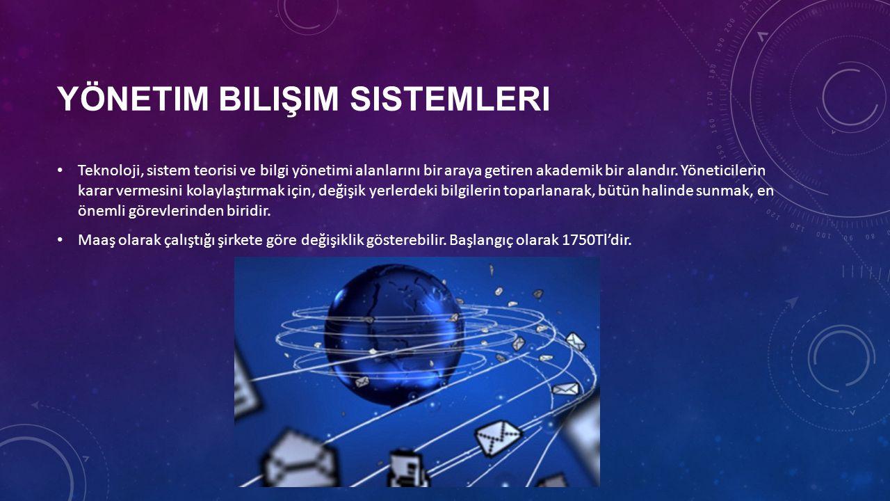 YÖNETIM BILIŞIM SISTEMLERI • Teknoloji, sistem teorisi ve bilgi yönetimi alanlarını bir araya getiren akademik bir alandır.