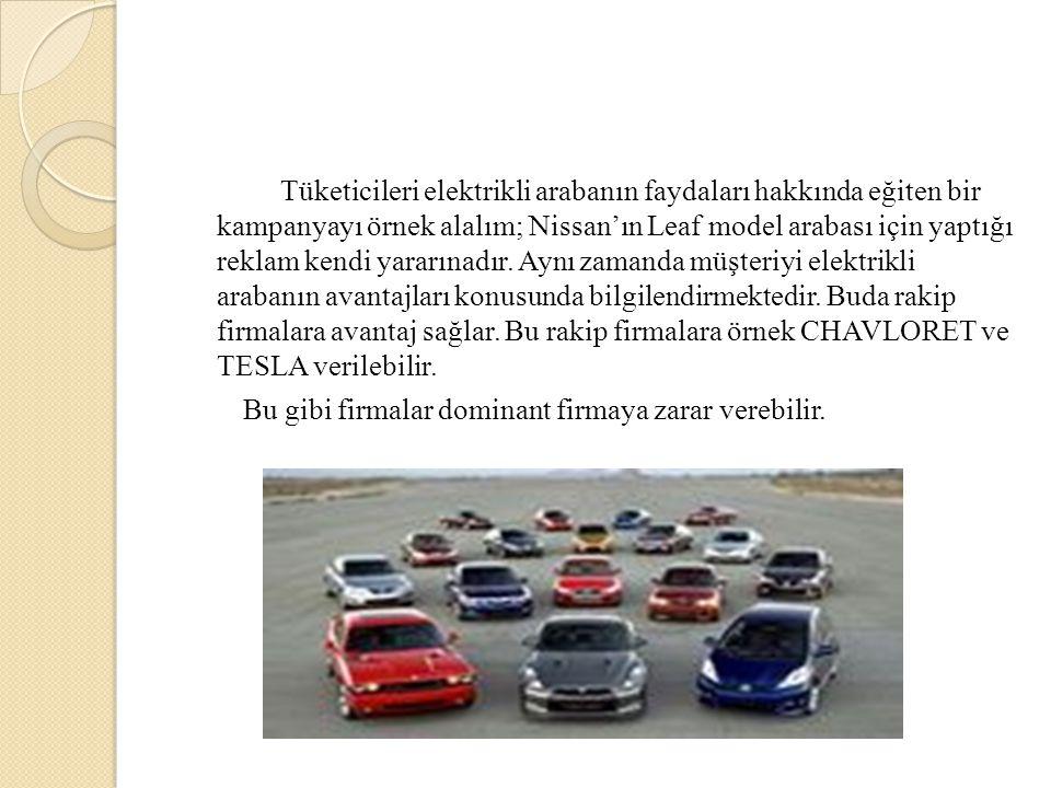 Tüketicileri elektrikli arabanın faydaları hakkında eğiten bir kampanyayı örnek alalım; Nissan'ın Leaf model arabası için yaptığı reklam kendi yararın
